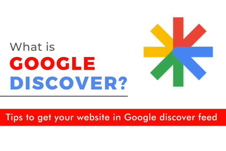 What is Google Discover? Tips to get your website in Google discover feed.