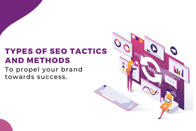 Types of SEO Tactics and methods to propel your brand towards success.